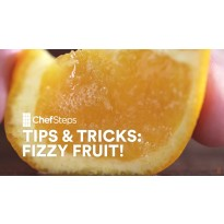 Video Chef Steps tips & tricks: Fizzy Fruit!